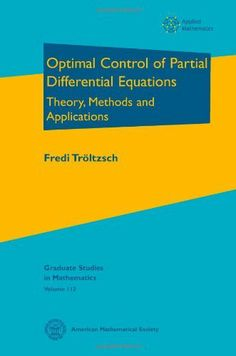 Optimal control of partial differential equations : theory, methods, and applications / Fredi Tröltzsch
