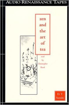 Zen and the Art of Tea by D. T. Suzuki, Christopher Reed, audible/audio book.