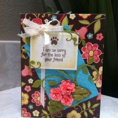 Loss of pet sympathy card~AS (Cheery Lynn Dies, Clear Dollar stamps)