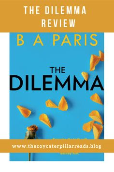 The Dilemma: The New Thrilling Drama from Sunday Times, Million Copy Bestselling Author, B A Paris by B A Paris My rating: 4 of 5 . Paris, Good Books, Books To Read, Buy Books, Dilema, Big Little Lies, The Sunday Times, Know The Truth, Book Recommendations