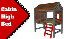 High Cabin Bed - Free DIY Plans
