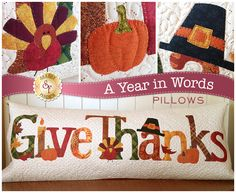 """Sewing Pillows A Year in Words """"Give Thanks"""" Pillow - November- Pillow Pattern - Shabby Fabrics designed by Jennifer Bosworth - home decor, pillow, pattern Gold Pillows, Diy Pillows, Cushions, Throw Pillows, Sewing Pillows, Pillow Fabric, Duvet, Rustic Decorative Pillows, Living Room Decor Pillows"""