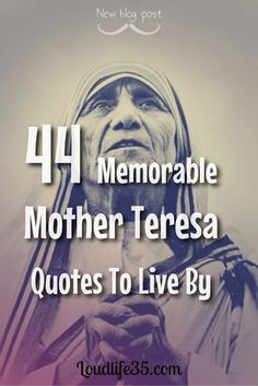44 Memorable Mother Teresa Quotes To Live By