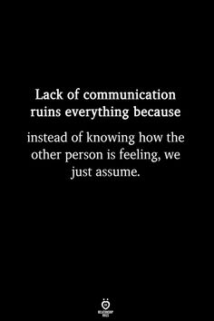 I consider a lack of communication one of the greatest problems in lofe especially in Romance. It's hard to put your deepest tenderest feelings into words but it hurts worse I think to realize you were both dancing but only you heard the music. Wisdom Quotes, Words Quotes, Quotes To Live By, True Feelings Quotes, Truth Quotes, Life Feeling Quotes, Real Quotes About Life, How Are You Quotes, Not Knowing Quotes