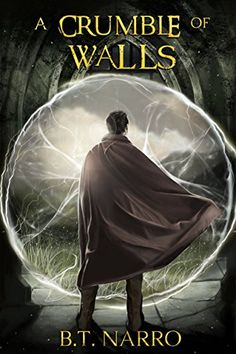 A Crumble of Walls (The Kin of Kings Book 4) by B.T. Narro https://www.amazon.com/dp/B01HDW0I5E/ref=cm_sw_r_pi_dp_x_RQ9bybYV8ZH5D