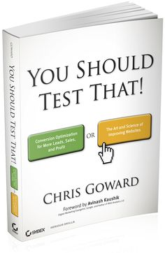 You Should Test That: Conversion Optimization for More Leads, Sales and Revenue or The Art and Science of Optimized Marketing Long Books, New Books, Lean Startup, Book Title, The Book, Conversation, Digital Marketing, Author, Science