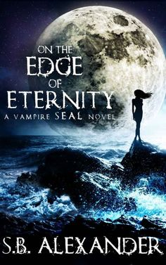 On the Edge of Eternity by S. B. Alexander on StoryFinds -Saturday Smash-Up - #readers like this #facebook post & share and one lucky winner will receive a copy of this edgy #young adult #vampire novel today