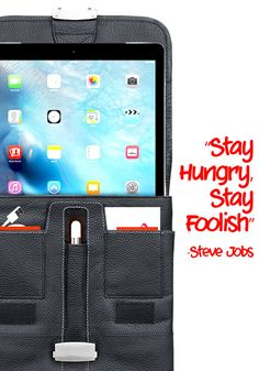 "Many people misunderstand this quote by Steve Jobs because of the word ""foolish"". Our ""foolishness"" helps us stay open to new ideas, new designs and better ways to protect your Apple portables.   https://www.mac-case.com/collections/leather-macbook-and-ipad-cases-s/products/leather-ipad-cases-p"