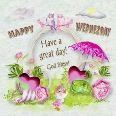 Happy Wednesday, Have A Great Day good morning wednesday happy wednesday good morning wednesday wednesday image quotes wednesday quotes and sayings Wednesday Greetings, Wednesday Hump Day, Blessed Wednesday, Good Morning Wednesday, Good Morning Ladies, Wonderful Wednesday, Good Morning Good Night, Good Morning Quotes, Morning Memes