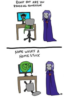 homestuck and teen titans combined?!?! AWESOME!!!!