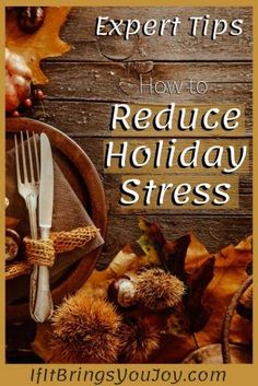 Three tips to help you set the stage for enjoying more calm and less stress during the six weeks from Thanksgiving Day (in the U.S.) through New Year's Day. Ideas to reduce holiday stress so you can enjoy family and friends. #holidays #stress alt=