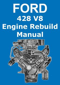 FORD 428 cu. in. V8 Engine Service & Overhaul Manual