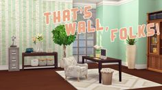 That's Wall, Folks!No, I'm not leaving or anything, I just really hate making…