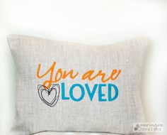 You are Loved Linen Pillow Cover by meringuedesigns on Etsy, $40.00