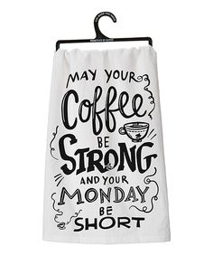 Another great find on #zulily! 'Coffee Be Strong' Cotton Dish Towel by Primitives by Kathy #zulilyfinds