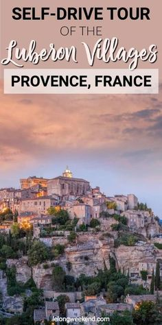 A Self-Drive Tour of the Villages of the Luberon in Provence, France Top cruises and tours Europe Travel Guide, France Travel, Travel Guides, Road Trip France, Travel Hacks, Budget Travel, Luberon Provence, Provence France, Cool Places To Visit