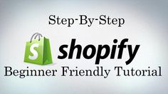 Shopify Tutorial For Beginners - Create An Online Shopify Store 2016