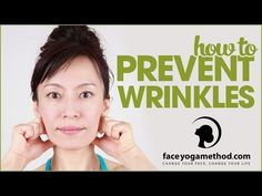 ▶ How to Prevent Wrinkles Turn Gravity Upside Down http://faceyogamethod.com/ - Face Yoga Method - YouTube