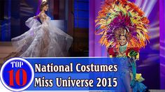 Top 10 Cool National Costumes on Miss Universe 2015 | Beautiful National...