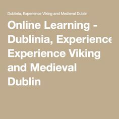 Online Learning - Dublinia, Experience Viking and Medieval Dublin Dublin City, Get Started, Vikings, Medieval, Homeschool, Classroom, Education, Learning, The Vikings