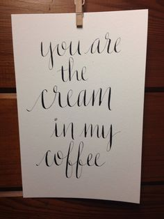 9 x 6 // cream in my coffee quote on Etsy, $16.00