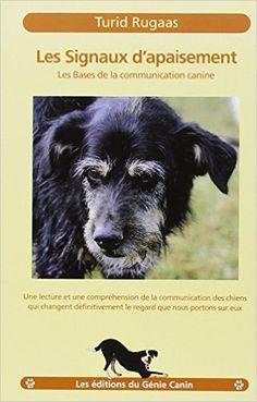 Les signaux d'apaisement : Les bases de la communication canine, de Turid Rugaas - Editions du Génie Canin, 16€