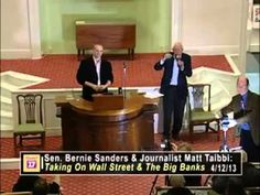 Matt Taibbi & Bernie Sanders on Taking on Wall Sreet & the Big Banks • Burlington VT  https://www.youtube.com/watch?v=d-nh8DYJvlM