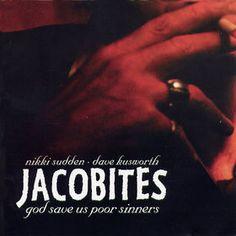 JACOBITES - (1998) God save us poor sinners http://woody-jagger.blogspot.com/2013/05/los-mejores-discos-de-1998.html