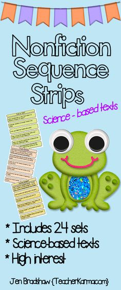 SEQUENCE:  Nonfiction Sequence Strips reading center.  This literacy product uses 24  high interest science-based texts to practice the comprehension skill **SEQUENCING**.  Can be used as a literacy center, science center, small group instruction, or to introduce sequencing in a whole group setting.  TeacherKarma.com