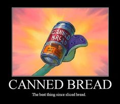 Canned Bread!