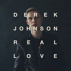 Jesus Culture worship leader Derek Johnson's album - REAL LOVE - hits No. 1 on iTunes' Christian Albums Chart