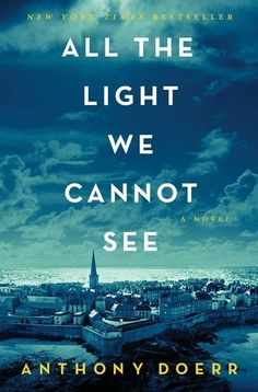 Read Online All the Light We Cannot See by Anthony Doerr. WINNER OF THE PULITZER PRIZE From the highly acclaimed, multiple award-winning Anthony Doerr, the beautiful, stunningly ambitious instant New York Times be This Is A Book, Love Book, Reading Lists, Book Lists, Reading Room, Reading 2014, Reading Stories, Great Books, New Books