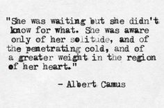 Camus. One of my favorite authors. Sparked my interest in existentialism