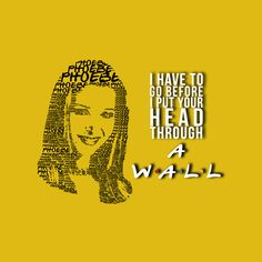 charming life pattern: Friends - quote - phoebe - I have to go . Tv: Friends, Friends Moments, Friends Tv Show, Friends Forever, My Friend, Friend Jokes, Friends Cast, Best Tv Shows, Best Shows Ever