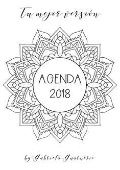 Agenda 2018 con mandalas para colorear y jornal para planear tus objetivos y vivir tu mejor versión. Descarga inmediata. Actualizaciones mensuales gratuitas y consejos de coaching con tu suscripción.