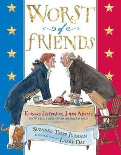 Worst of Friends: Thomas Jefferson, John Adams and the True Story of an American Feud (Read 1/19/17)