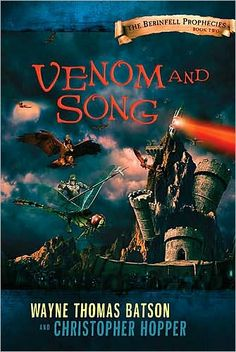 The Berinfell Prophecies - Book Two  Venom and Song - My son really enjoyed this!  Wishing it wasn't the end of the series.