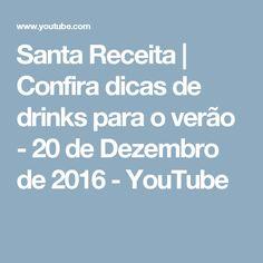 Santa Receita | Confira dicas de drinks para o verão - 20 de Dezembro de 2016 - YouTube