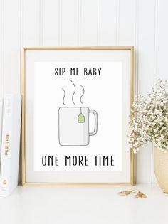 INSTANT DOWNLOAD, Funny Tea Print, Tea Lovers Print, Sip Me Baby One More Time…