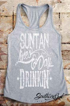 River Shirts. Suntan Lines. Day Drinking Shirt. Summer Tank. Lake Tank. River…