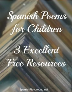 Three websites with Spanish poetry resources for children. Printable downloads of Spanish poems for kids and online activities.