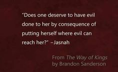 Jasnah. My absolute favorite character in the Stormlight Archive books