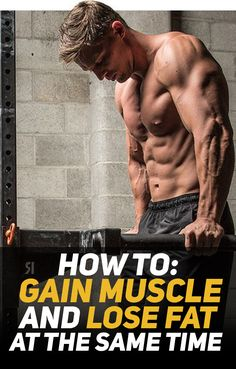 Learn how to gain muscle and lose fat at the same time! Photo Credit: Bodybuilding.com #fitness #gym #health #healthy #exercise #workout