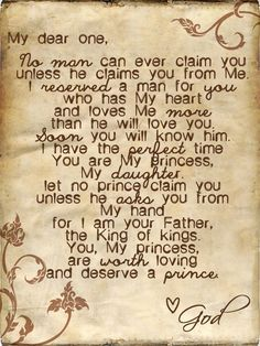 "For my dear girl: ""No man can ever claim you unless he claims you from Me..."" Praying that my girl becomes a woman of God who waits for the right man."