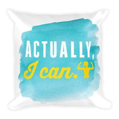 Actually, I can -  Square Pillow, Blue by ASSKICKER INK.   This soft pillow is an excellent addition that gives character to any space. It comes with a soft polyester insert that will retain its shape after many uses, and the pillow case can be easily machine washed.