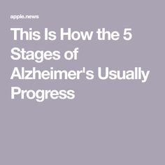 This Is How the 5 Stages of Alzheimer's Usually Progress — SELF This Is How the 5 Stages Dementia Facts, Stages Of Dementia, Lewy Body Dementia, Alzheimers Awareness, Dementia Activities, Alzheimer Care, Dementia Care, Alzheimer's And Dementia, Alzheimers Quotes