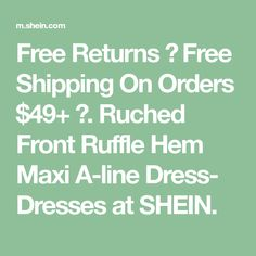 Free Returns ✓ Free Shipping On Orders $49+ ✓. Ruched Front Ruffle Hem Maxi A-line Dress- Dresses at SHEIN. Scalloped Hem, Crochet Trim, Cool Names, Overlays, Mesh, Embroidery, Free Shipping, Blouses, Top