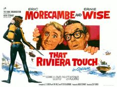 That Riviera Touch 1966 - as a kid I saw this on a double bill with The Seventh Voyage of Sinbad. A lot of fun for me. Old Film Posters, Best Movie Posters, Cinema Posters, Great Films, Good Movies, British Comedy Movies, Comedy Duos, Morecambe, In And Out Movie