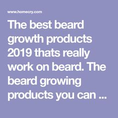 The best beard growth products 2020 thats really work on beard. The beard growing products you can try on your beard to get great beard. Natural Beard Growth, Beard Hair Growth, Best Beard Growth, Facial Hair Growth, Regrow Hair, Great Beards, Long Beards, Hair Density, Beard Balm