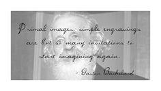 Gaston Bachelard quote - The Poetics of Space